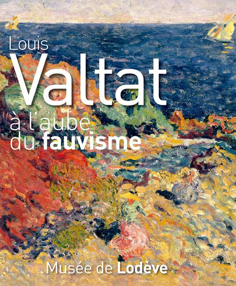 Louis Valtat, À l'aube du fauvisme - Louis Valtat