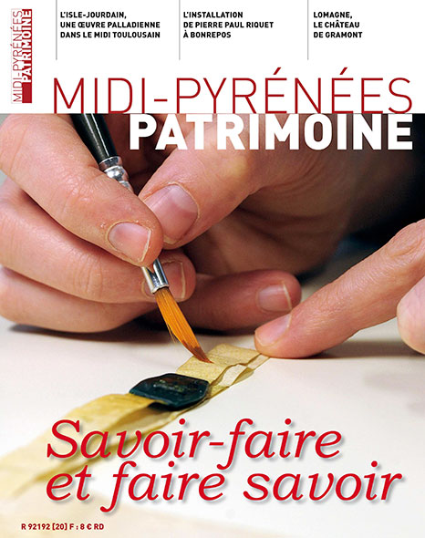 Magazine Midi-Pyrénées Patrimoine – Savoir-faire et faire savoir