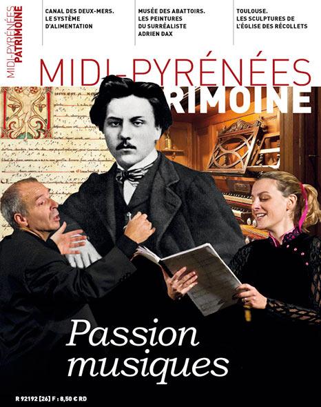 Magazine Midi-Pyrénées Patrimoine - Passion musiques