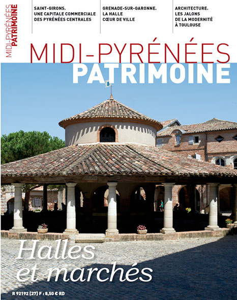 Magazine Midi-Pyrénées Patrimoine - Halles et marchés
