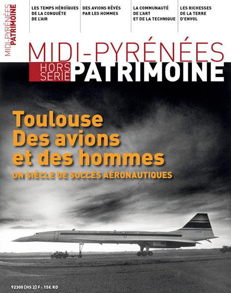 Magazine Midi-Pyrénées Patrimoine - Toulouse Des avions et des hommes