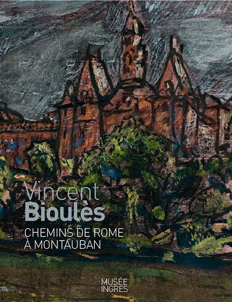 Chemins de Rome à Montauban - Vincent Bioulès