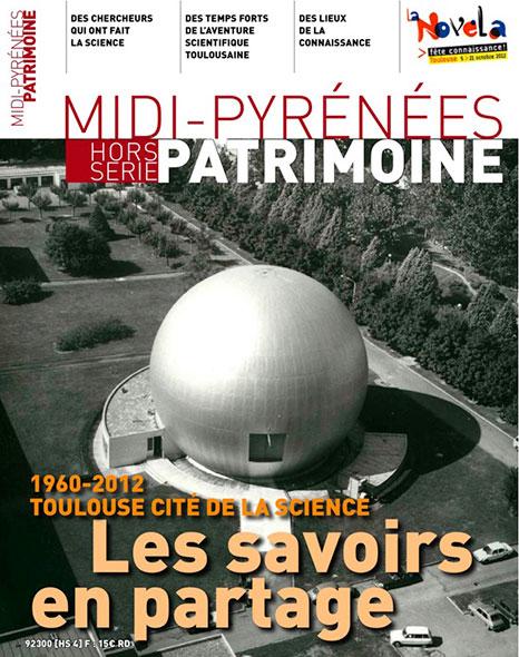 Magazine Midi-Pyrénées Patrimoine - Toulouse cité de la science : les savoirs en partage