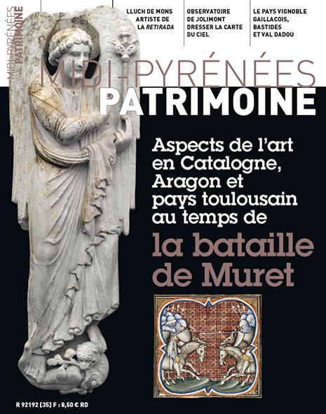 Magazine Midi-Pyrénées Patrimoine - Aspects de l'art en Catalogne, Aragon et pays toulousain au temps de la bataille de Muret