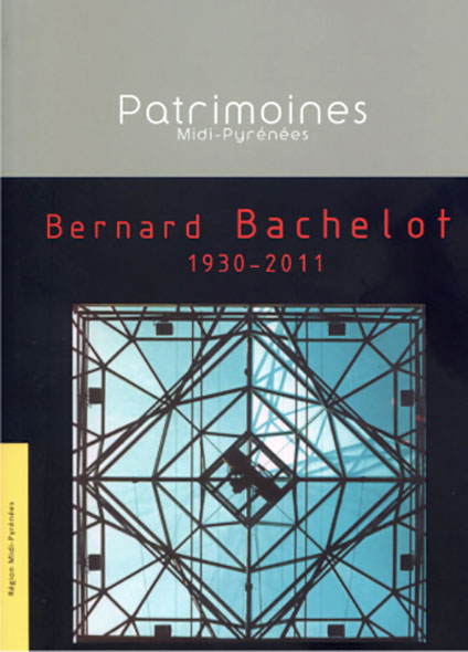 Bernard Bachelot. 1930-2011 - Sophie Armand et Jean-Loup Marfaing