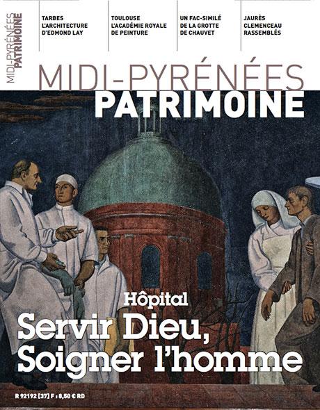 Magazine Midi-Pyrénées Patrimoine - Hôpital servir dieu, soigner l'homme