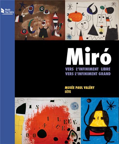 Miró, Vers l'infiniment libre vers l'infiniment grand - Musée Paul Valéry Sète