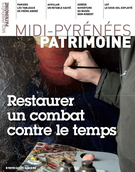 Magazine Midi-Pyrénées Patrimoine – Restaurer un combat contre le tempsMagazine Midi-Pyrénées Patrimoine - Restaurer un combat contre le temps