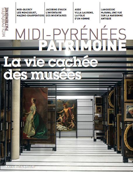 Magazine Midi-Pyrénées Patrimoine -La vie cachée des musées