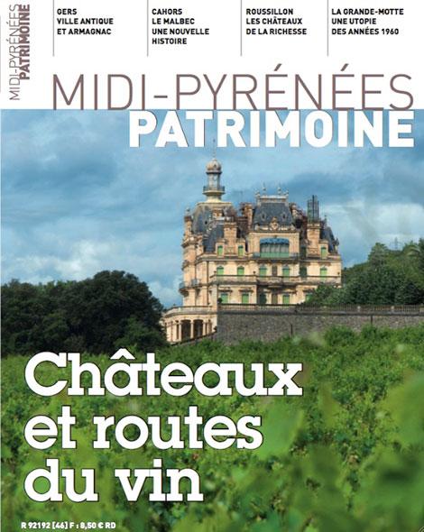 Magazine Midi-Pyrénées Patrimoine - Châteaux et routes du vin