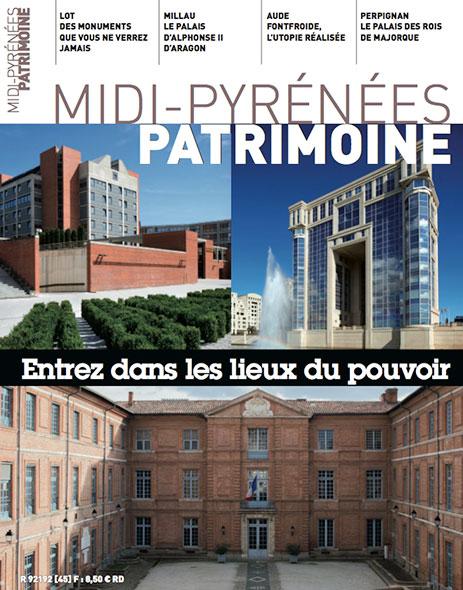 Magazine Midi-Pyrénées Patrimoine - Entrez dans les lieux du pouvoir
