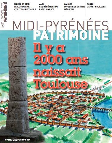 Magazine Midi-Pyrénées Patrimoine - Il y a 2000 ans naissait Toulouse