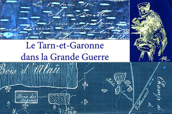 2016-2018, le Tarn-et-Garonne dans la Grande Guerre